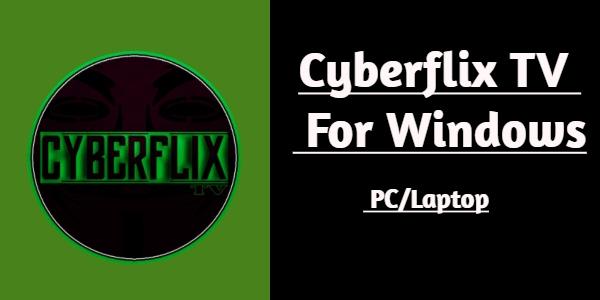 Cyberflix for PC/Laptop