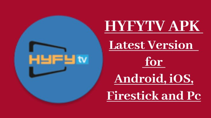 HYFYTV APK Latest Version v24.0- Download for Android, iOS, Firestick and PC