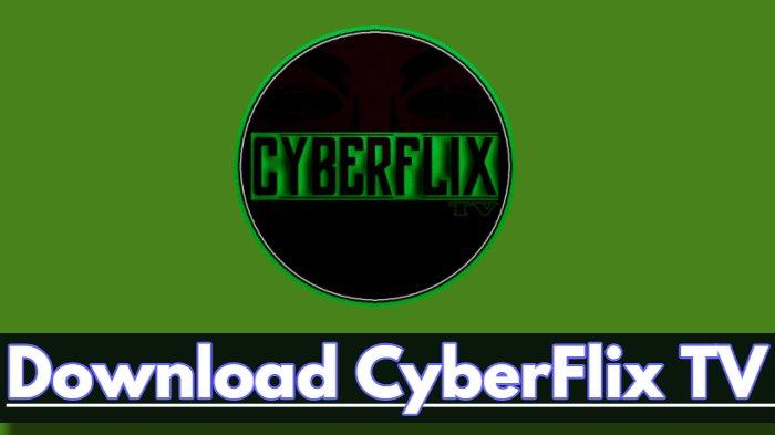 Download CyberFlix TV